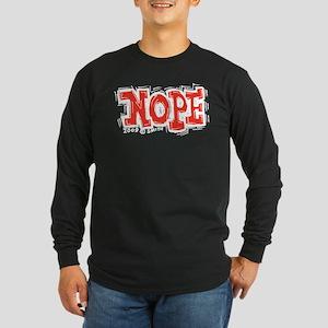 Nope Long Sleeve Dark T-Shirt