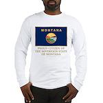 Montana Proud Citizen Long Sleeve T-Shirt