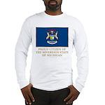 Michigan Proud Citizen Long Sleeve T-Shirt