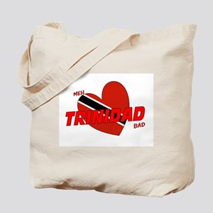 Meh love Trinidad bad Tote Bag