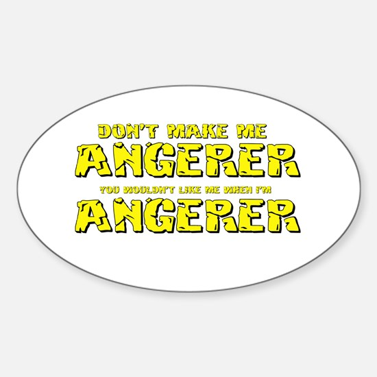 Don't Make Me Angerer Oval Decal