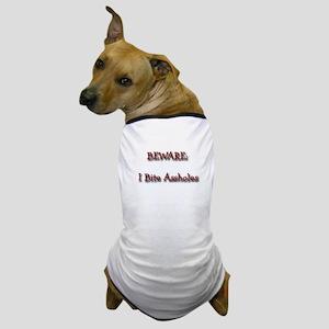 """Beware: I Bite Assholes"" Dog T-Shirt"