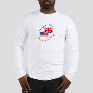 British by Birth American by Long Sleeve T-Shirt
