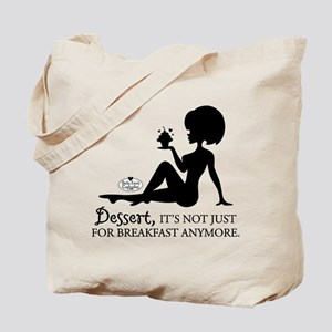 Dessert, it's not just... Tote Bag