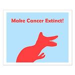 Dinosaur Make Cancer Extinct Small Poster / Print