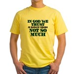 In God We Trust Yellow T-Shirt