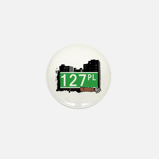 127 PLACE, QUEENS, NYC Mini Button