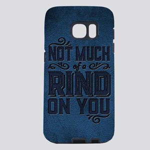 Not Much Of A Rind On You Samsung Galaxy S7 Case