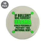 """If Bullshit was Currency 3.5"""" Button (10 pack"""