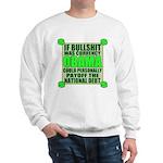 If Bullshit was Currency Sweatshirt