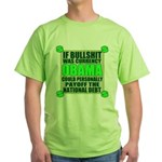 If Bullshit was Currency Green T-Shirt