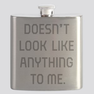 Doesn't Look Like Anything To Me Flask