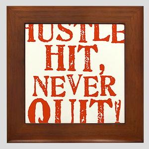 HUSTLE, HIT, NEVER QUIT! Framed Tile