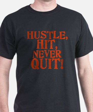 HUSTLE, HIT, NEVER QUIT! T-Shirt