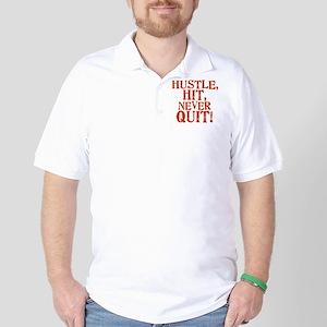 HUSTLE, HIT, NEVER QUIT! Golf Shirt