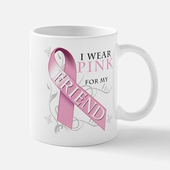 I Wear Pink for my Friend Mug