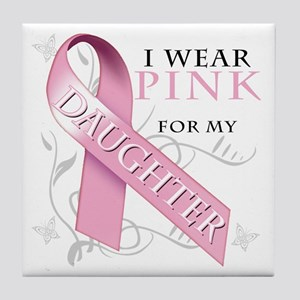 I Wear Pink for my Daughter Tile Coaster