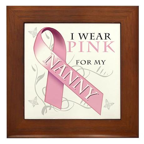 I Wear Pink for my Nanny Framed Tile