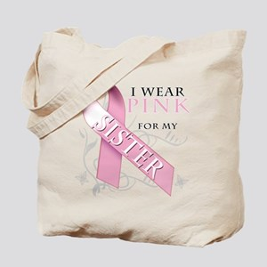 I Wear Pink for my Sister Tote Bag