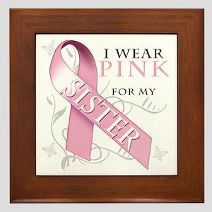 I Wear Pink for my Sister Framed Tile