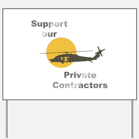 Support our Private Contractors Yard Sign