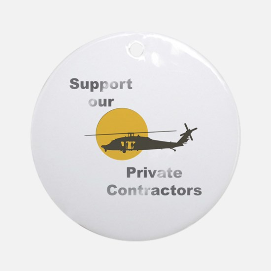 Support our Private Contractors Ornament (Round)