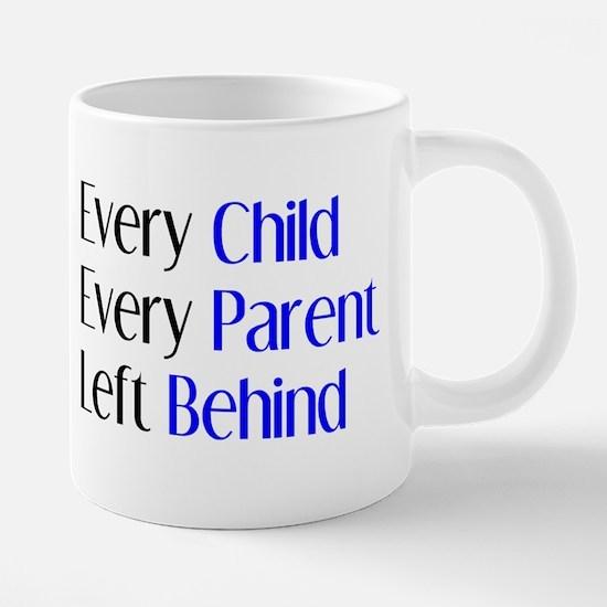every child parent left beh 20 oz Ceramic Mega Mug