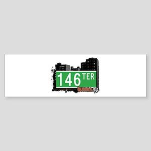 146 TERRACE, QUEENS, NYC Bumper Sticker