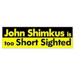 John Shimkus: Short Sighted Bumper Bumper Sticker