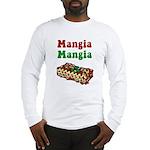 Mangia Mangia Italian Long Sleeve T-Shirt