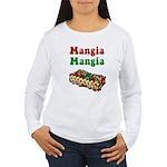 Mangia Mangia Italian Women's Long Sleeve T-Shirt
