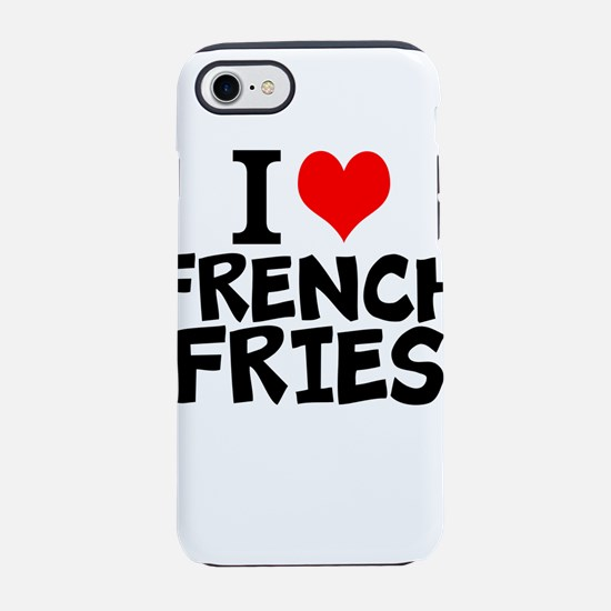 I Love French Fries iPhone 7 Tough Case