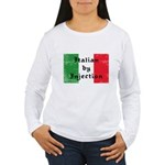 Italian by Injection Women's Long Sleeve T-Shirt