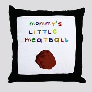 Mommy's Little Meatball Throw Pillow