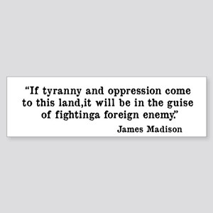 Tyranny & Oppression Bumper Sticker