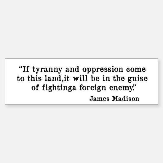 Tyranny & Oppression Bumper Bumper Bumper Sticker