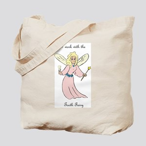 I work with the tooth fairy Tote Bag