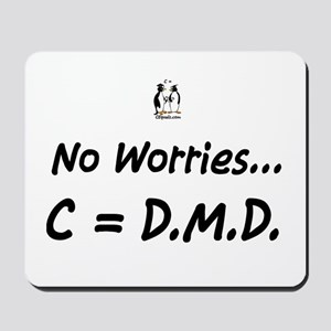No worries C=DMD Mousepad