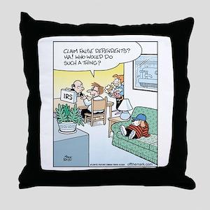 False Dependents Throw Pillow