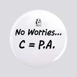 """No Worries - C=PA 3.5"""" Button"""