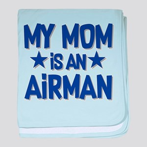 My Mom is an Airman baby blanket