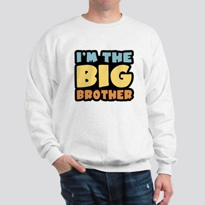 I'm The Big Brother Sweatshirt