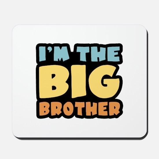 I'm The Big Brother Mousepad