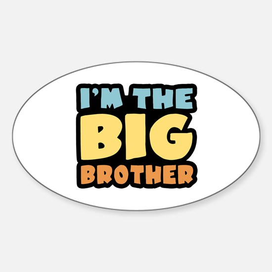I'm The Big Brother Oval Decal