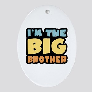 I'm The Big Brother Oval Ornament