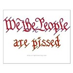 We the People are Pissed Small Poster