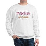 We the People are Pissed Sweatshirt