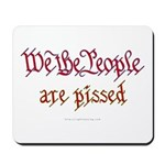 We the People are Pissed Mousepad