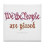 We the People are Pissed Tile Coaster