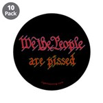 """We the People are Pissed 3.5"""" Button (10 pack"""